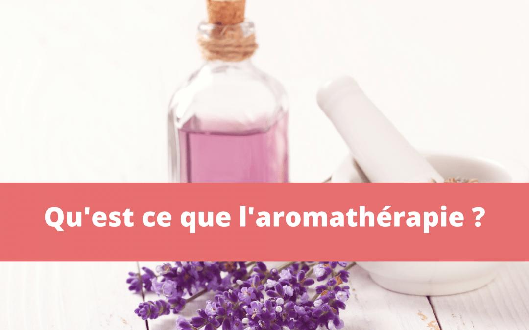 Qu'est ce que l'aromathérapie