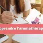 Apprendre l'aromathérapie