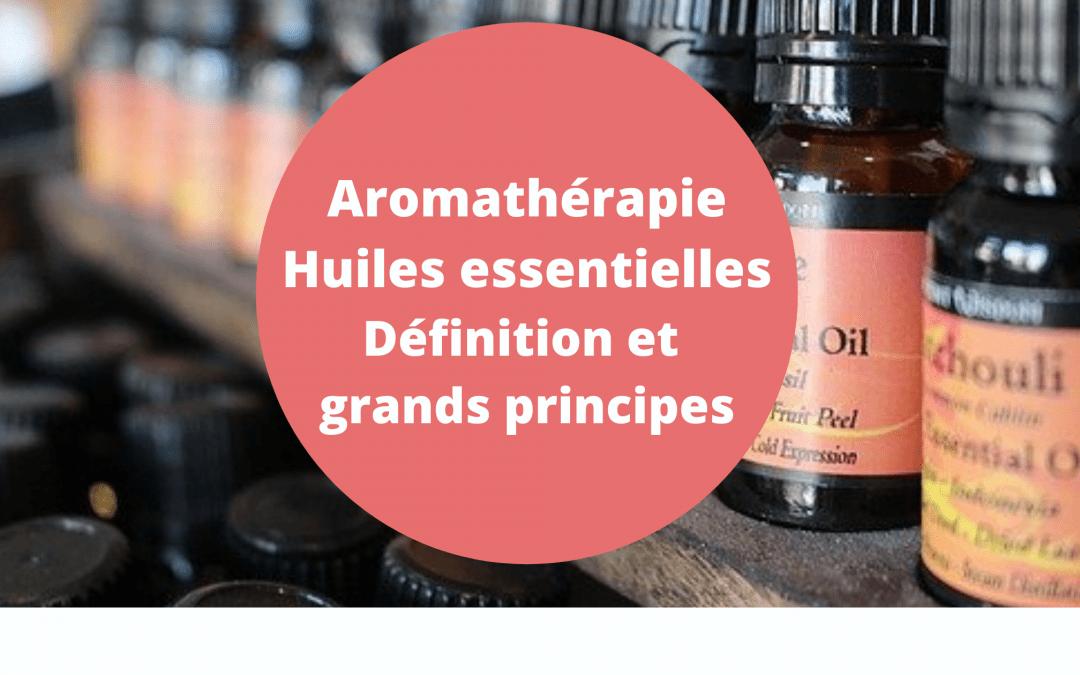 Qu'est-ce que l'aromathérapie : définition et grands principes des huiles essentielles